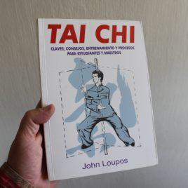 tai chi … claves, consejos, entrenamiento y procesos para estudiantes y maestros … john loupos … grupo editorial tomo … 268 páginas