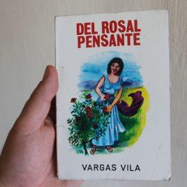 del rosal pensante … vargas vila
