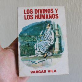 los divinos los humanos … vargas vila
