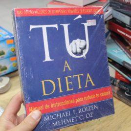 tú a dieta … manual de instrucciones para reducir tu cintura … michael f. roizen, mehmet c. oz … grijalbo
