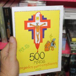500 años fregados pero cristianos … rius … grijalbo