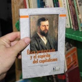 etica protestante y el espiritu del capitalismo … max weber … grupo editorial exodo … 285 páginas