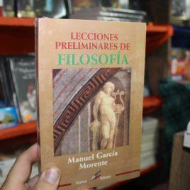 lecciones preliminares de filosofía … manuel garcía morente … epoca … 409 páginas