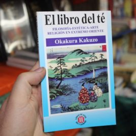 el libro de té … filosofia-estetica-arte religion en extremo oriente … okakura kakuzo … 125 páginas …