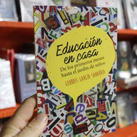 educación en casa … de los primeros meses hasta el jardin de niños … lourdes garcía sanabria … 95 páginas emu