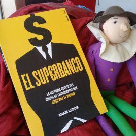 el superbanco … la historia oculta del grupo de tecnocratas que gobierna el mundo … adam lebor