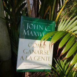 como ganarse a la gente … john c. maxwell